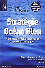 Stratégie Océan Bleu : Comment créer de nouveaux espaces stratégiques Paperback