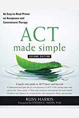 ACT Made Simple: An Easy-To-Read Primer on Acceptance and Commitment Therapy (The Mastering ACT Series) Taschenbuch