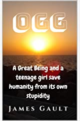 Ogg: The Great Being saves the world Kindle Edition