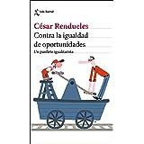 Contra la igualdad de oportunidades: Un panfleto igualitarista (Los Tres Mundos)