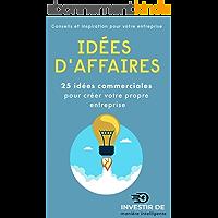 Idées d'affaires: 25 idées commerciales pour créer votre propre entreprise (comment investir correctement)