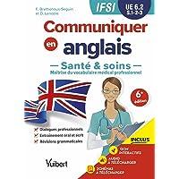 UE 6.2 Communiquer en anglais en IFSI - Santé et soins: Semestres 1, 2 et 3 (1re et 2e années) (2021)