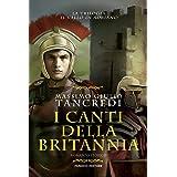 I canti della Britannia. Il Vallo di Adriano (Vol. 2)