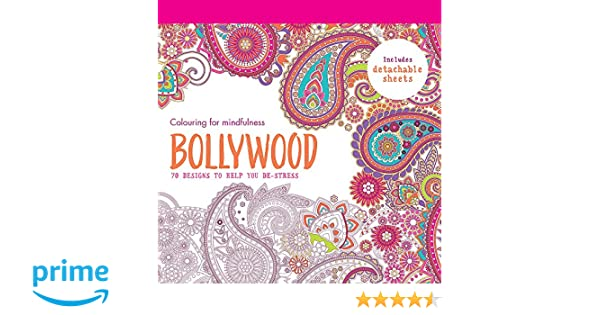 Buy Bollywood 70 Designs To Help You De Stress Colouring For Mindfulness Book Online At Low Prices In India