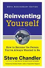 Reinventing Yourself, 20th Anniversary Edition: How to Become the Person You've Always Wanted to Be Kindle Edition