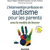L'intervention précoce en autisme pour les parents - Avec le modèle de Denver: Avec le modèle de Denver