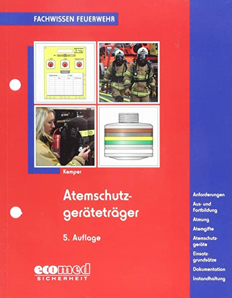 Atemschutzgeratetrager Ausbildung Atmung Atemgifte Atemschutzgerate Einsatzgrundsatze Fachwissen Feuerwehr Amazon De Kemper Hans Bucher