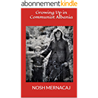 Growing Up in Communist Albania (English Edition)