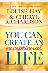 You Can Create an Exceptional Life Kindle Edition