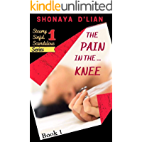 The Pain in the ... Knee ((Steamy, Sinful, Scandalous Series) Book 1)