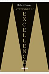 Atteindre l'excellence (À contre-courant) (French Edition) Kindle Edition