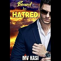 Bound by Hatred: A Billionaire Enemy Romance