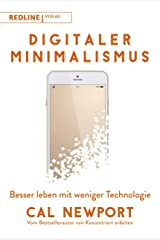Digitaler Minimalismus: Besser leben mit weniger Technologie (German Edition) Kindle Edition