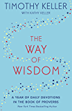 The Way of Wisdom: A Year of Daily Devotions in the Book of Proverbs (US title: God's Wisdom for Navigating Life) (English Edition)