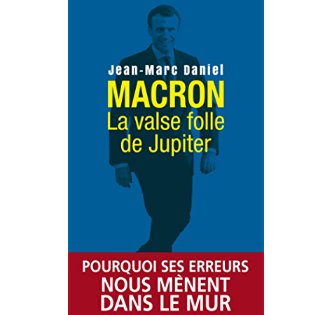 Macron La Valse Folle De Jupiter French Edition Ebook Daniel Jean Marc Amazon Co Uk Kindle Store
