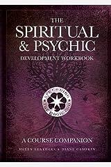 The Spiritual & Psychic Development Workbook - A Course Companion Paperback