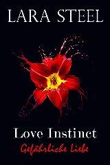 Love Instinct - Gefährliche Liebe (German Edition) Kindle Edition