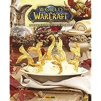 World of Warcraft - Nouvelles saveurs d'Azeroth : Le livre de cuisine officiel
