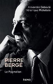 Pierre Bergé. Le Pygmalion