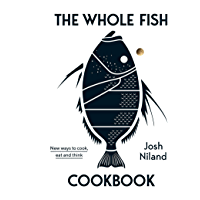 The Whole Fish Cookbook: New ways to cook, eat and think (English Edition)