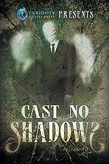 Curiosity Quills Presents: Cast No Shadows Paperback