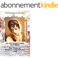 An English Lady in Paris: the diary of Frances Anne Crewe 1786 (English Edition)