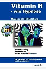 Vitamin H – wie Hypnose: Hypnose als Hilfestellung Taschenbuch