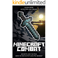 Minecraft Combat Secrets and Tactics: How to Win in PVP and PVE modes? Guide Book with Tips and Tricks