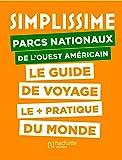 Le Guide Simplissime Parcs nationaux Ouest US