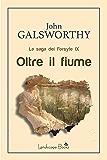 Oltre il fiume: La saga dei Forsyte IX (Aurora Vol. 49)