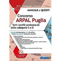 Concorso ARPAL Puglia. Per tutti i profili professionali delle categorie C e D. Manuale, test online e simulazioni delle…