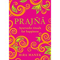 Prajna: Ayurvedic Rituals For Happiness