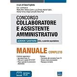 Concorso Collaboratore e Assistente Amministrativo Aziende Sanitarie (ASL e Aziende ospedaliere). Manuale Completo con Espans