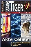 Vier Tiger: Akte Celine (Sammelband 3): (Jugendkrimi) (Vier Tiger - Sammelband, Band 3)