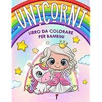 Unicorni - Libro da colorare per bambini: Più di 50 pagine da colorare con bellissimi ed amorevoli Unicorni! (Regali per…
