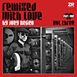 Remixed With Love By Joey Negro Vol 3 Part One