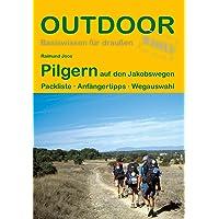 Pilgern auf den Jakobswegen Packliste · Anfängertipps · Wegauswahl (Outdoor Basiswissen)
