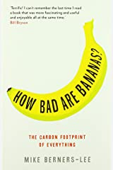 How Bad are Bananas?: The Carbon Footprint of Everything Paperback