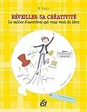 Réveiller sa créativité : Le cahier d'exercices qui vous veut du bien, offerts un marque-page et des cartes d'inspiration