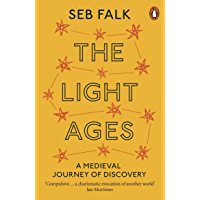 The Light Ages: A Medieval Journey of Discovery (English Edition)