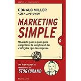 Marketing simple: Una guía paso a paso para simplificar la storybrand de cualquier tipo de empresa (Gestión del conocimiento)