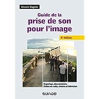 Guide de la prise de son pour l'image - 4e éd.