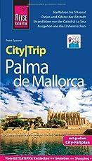 Reise Know-How CityTrip Palma de Mallorca: Reiseführer mit Faltplan und kostenloser Web-App