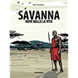 SAVANNA: dove balla la vita