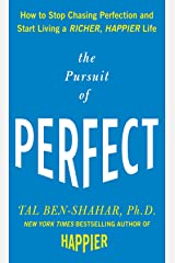 The Pursuit of Perfect: How to Stop Chasing Perfection and Start Living a Richer, Happier Life (English Edition) Kindle Ausgabe