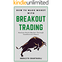 HOW TO MAKE MONEY WITH BREAKOUT TRADING: Analyse Stock Market Through Candlestick Charts - A Simple Stock Market Book…