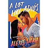 A Lot Like Adiós: A Novel
