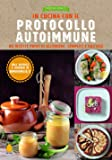 In cucina con il protocollo autoimmune. 80 ricette prive di allergeni, semplici e gustose