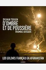 D'Ombre et de poussière: L'Afghanistan raconté par Sylvain Tesson Relié