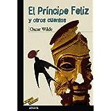 El príncipe feliz y otros cuentos (CLÁSICOS - Tus Libros-Selección)
